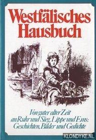 ROSBACH, HEIKE - Westfälisches Hausbuch. Von guter alter Zeit an Ruhr und Sieg, Lippe und Ems: Geschichten, Bilder und Gedichte