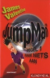VALENTINE, JAMES - Jumpman regel 1 raak niets aan