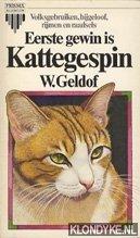 GELDOF, W. - Eerste gewin is Kattegespin, volksgebruiken, bijgeloof, rijmen en raadsels