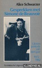 SCHWARZER, ALICE - Gesprekken met Simone de Beauvoir uit een periode van tien jaar 1972-1982
