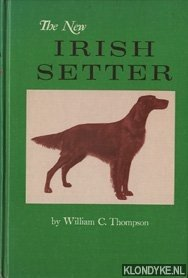 THOMPSON, WILLIAM C. - The New Irish Setter