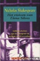 SHAKESPEARE, NICHOLAS - Het visioen van Elena Silves