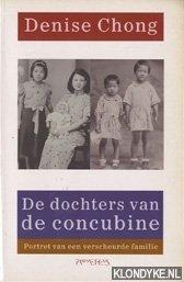 CHONG, DENISE - De dochters van de concubine. Portret van een verscheurde familie