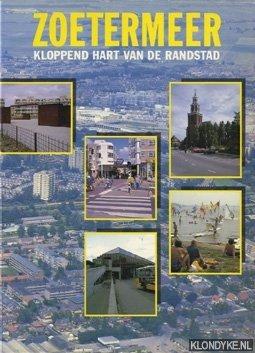 BROUWER, EVERT - Zoetermeer, kloppend hart van de Randstad