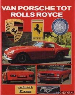HICKS, ROGER - Van Porsche tot Rolls Royce