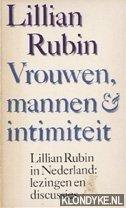 RUBIN, LILLIAN - Vrouwen, mannen & intimiteit