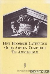 BRINKGREVE, GEURT & GERARD PRINS & RICHTER ROEGHOLT - Het Roomsch Catholyck Oude-Armen Comptoir te Amsterdam