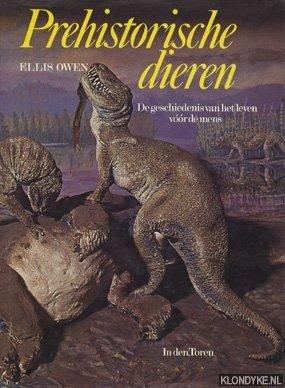 OWEN, ELLIS - Prehistorische dieren. De geschiedenis van het leven vóór de mens