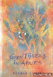 SILVER, NORMAN - Geen tijgers in Afrika