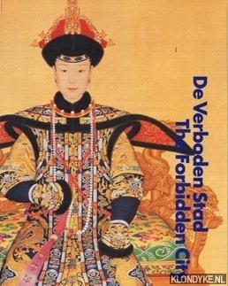 MOLEN, DR. J.R. & UITZINGER, DRS. E. - De Verboden Stad. Hofcultuur van de Chinese Keizers (1644-1911) / The Forbidden City. Court Culture of the Chinese Emperors (1644-1911)