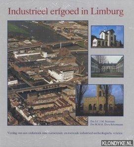 STARMANS, DRS. J.C.J.M. & DARU-SCHOEMANN, DRS. M.M.R. - Industrieel erfgoed in Limburg. Verslag van een onderzoek naar onroerende en roerende industrieel-archeologische relicten