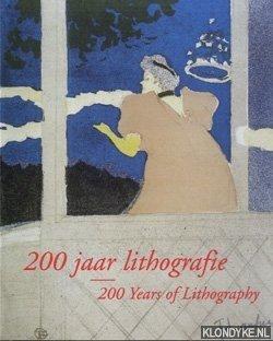 MARRWS-SCHRETLEN, HELEN (COMPILATION) - 200 jaar lithografie: steendrukken in de verzameling van het Rijksprentenkabinet in het Rijksmuseum / 200 Years of Lithography