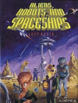 ROVEN, JEFF - Aliens, robots and spaceships