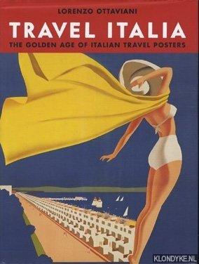 OTTAVIANI, LORENZO - Travel Italia, the Golde Age of Italian Travel Posters