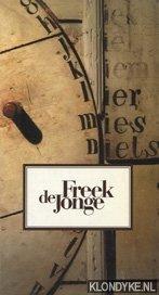 JONGE, FREEK DE - Iets rijmt op niets. Verzamelde liedjes 1967- 1990