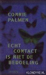 PALMEN, CONNIE - Echt contact is niet de bedoeling: lezingen en beschouwingen