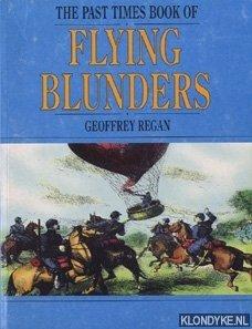 GEOFFREY, REGAN - The Past Times Book of Flying Blunders