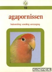 Diverse auteurs - Agapornissen: Huisvesting, voeding, verzorging
