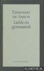 AMICIS, E. DE - Liefde en gymnastiek
