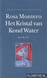 MONTERO, ROSA - Het kristal van Koud Water