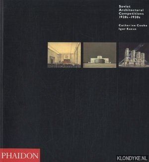 COOKE, CATHERINE - Soviet architectural competitions 1920s-1930s