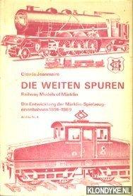JEANMAIRE, CLAUDE - Die weiten Spuren (Railway Models of Maerklin): Die Entwicklung der Maerklin-Spielzeug-eisenbahnen 1891-1969
