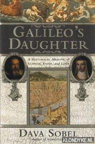 SOBEL, DAVA - Galileo's daughter: a historical memoir of science, faith, and love