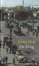 Mak, Geert - Boekenweek 2007. De brug