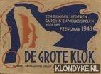 DIVERSE AUTEURS - De grotwe klok. Een bundel liederen, canons en volksspelen voor het feestjaar 1948