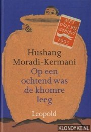MORADI-KERMANI, HUSHANG - Op een ochtend was de khomre leeg