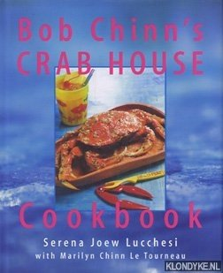 LUCCHESI, SERENA JOEW - Bob Chinn's Crabhouse cookbook