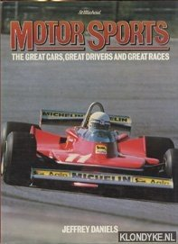 DANIELS, JEFFREY - Motor Sports: The great cars, Great Drivers and Great Races